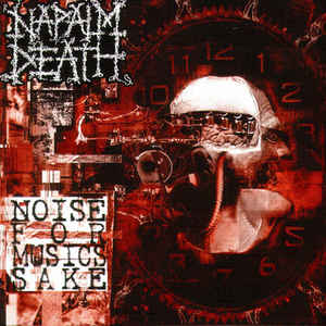 Napalm Death - Noise for Music's Sake