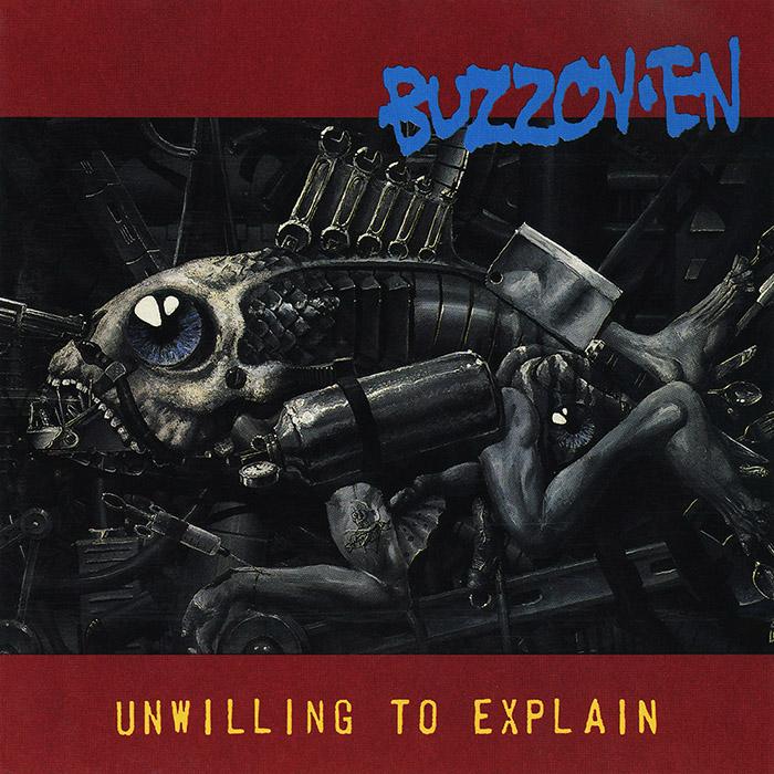 Buzzov•en - Unwilling to Explain