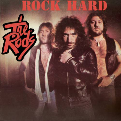 The Rods - Rock Hard