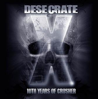 Desecrate - 10th Years of Crusher