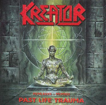 Kreator - 1985-1992 Past Life Trauma