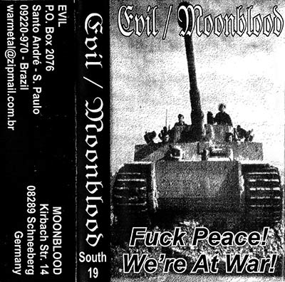 Moonblood / Evil - Fuck Peace! We're at War!