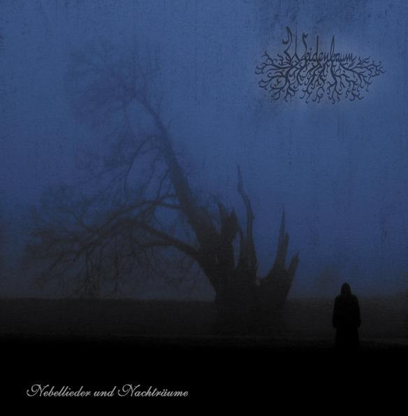 Weidenbaum - Nebellieder und Nachträume
