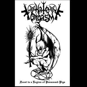 Hate Orgasm - Feast to a Legion of Possessed Pigs