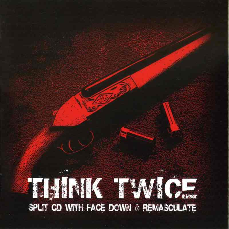 Face Down / Remasculate - Think Twice
