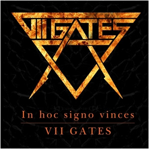VII Gates - In Hoc Signo Vinces