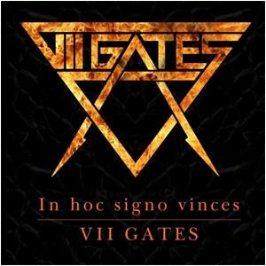 VII Gates - In Hoc Signo Vinces
