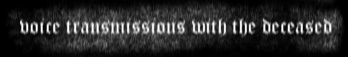 Voice Transmissions with the Deceased - Logo