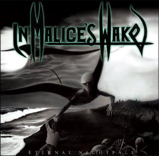 In Malice's Wake - Eternal Nightfall