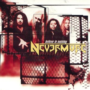 Nevermore - Believe in Nothing