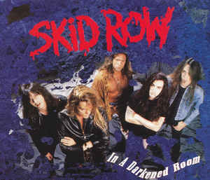 Skid Row - In a Darkened Room