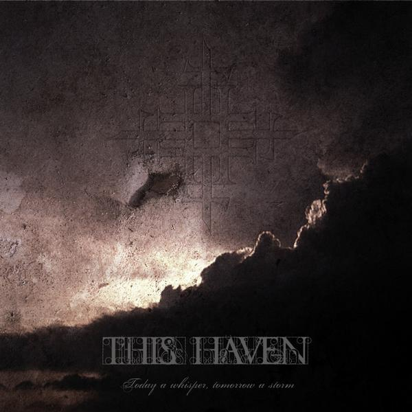 This Haven - Today a Whisper, Tomorrow a Storm
