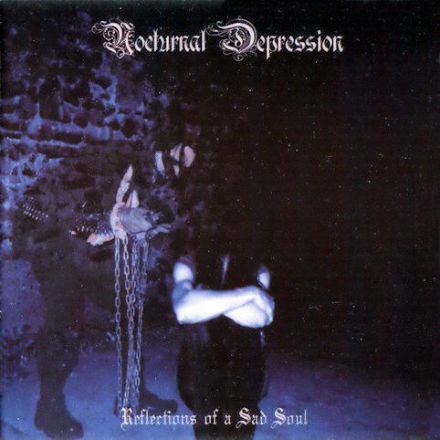 Nocturnal Depression - Reflections of a Sad Soul