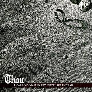 Thou - Call No Man Happy Until He Is Dead