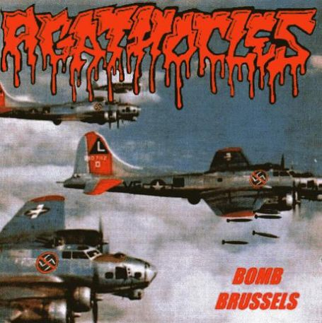 Agathocles - Bomb Brussels