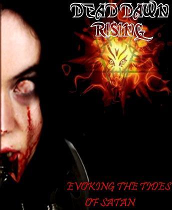 Dead Dawn Rising - Evoking the Tides of Satan