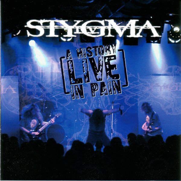 Stygma IV - A History in Pain - LIVE