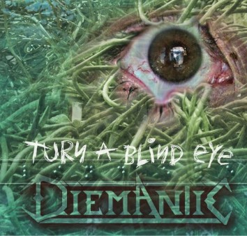 Diemantic Turn A Blind Eye Encyclopaedia Metallum The Metal