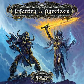 Infantry / Pyrotoxic - Thrash Clash Volume 4