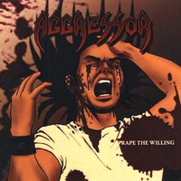 Aggressor - Rape the Willing