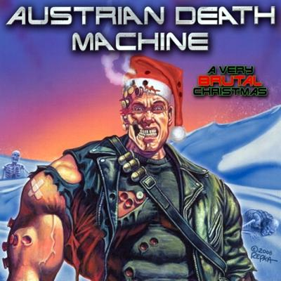 Austrian Death Machine - A Very Brutal Christmas