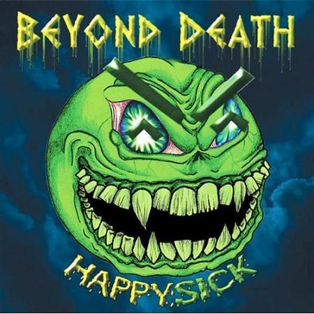 Beyond Death - HappySick