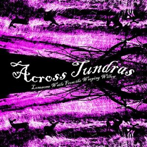 Across Tundras - Lonesome Wails from the Weeping Willow