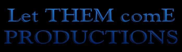 Let Them Come Productions