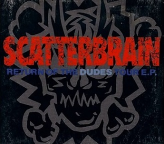 Scatterbrain - Return of the Dudes Tour