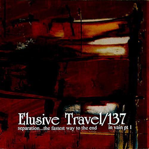 137 / Elusive Travel - Elusive Travel / 137