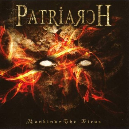Patriarch - Mankind = The Virus