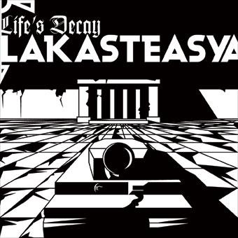 Life's Decay - Lakasteasya