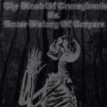 The Blood of Transylvania - The Blood of Transylvania / House History of Corpses