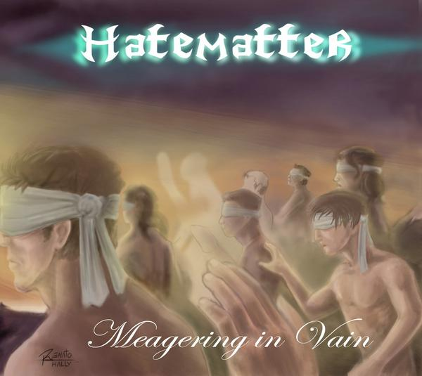 Hatematter - Meagering in Vain
