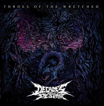 Decades of Despair - Throes of the Wretched