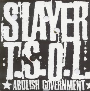 Slayer - Abolish Government