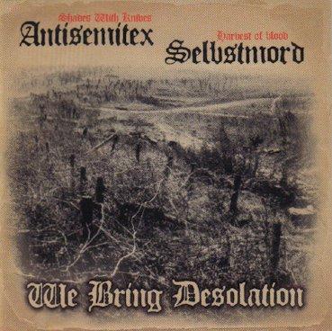 Selbstmord / Antisemitex - We Bring Desolation