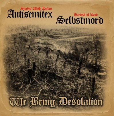 Selbstmord / Antisemitex - We Bring Desolation
