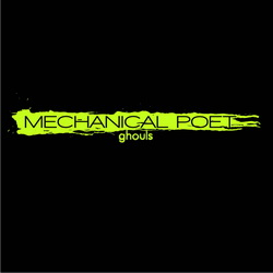 Mechanical Poet - Ghouls