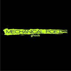 Mechanical Poet - Ghouls