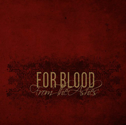 For Blood - From the Ashes