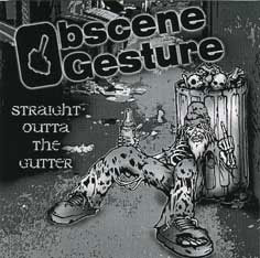 Obscene Gesture - Straight Outta the Gutter
