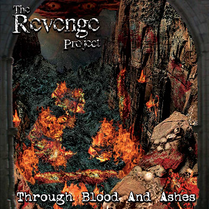 The Revenge Project - Through Blood and Ashes