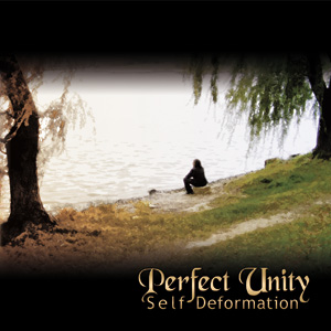 Perfect Unity - Self-Deformation