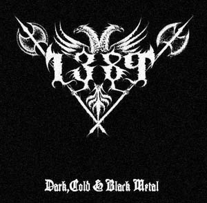1389 - Dark, Cold & Black Metal