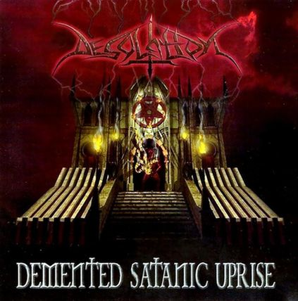 Desolation - Demented Satanic Uprise