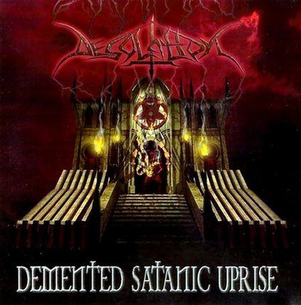 Desolation - Demented Satanic Uprise