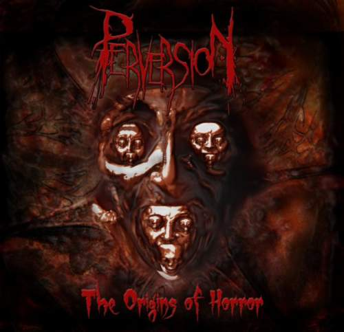 Perversion - The Origins of Horror