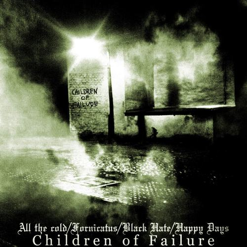 All the Cold / Black Hate / Fornicatus / Happy Days - Children of Failure (Split 2009)