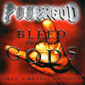 Powergod - That's Metal Lesson I - Bleed for the Gods